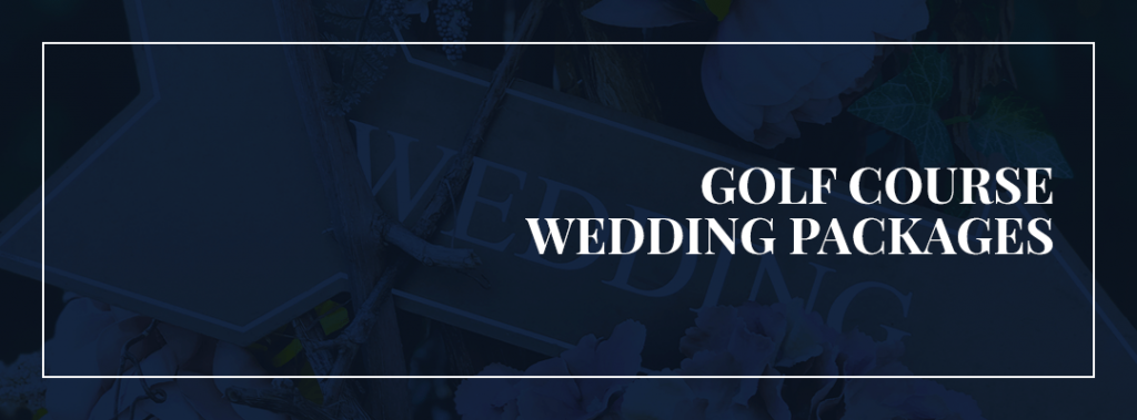 Golf Course Wedding Packages