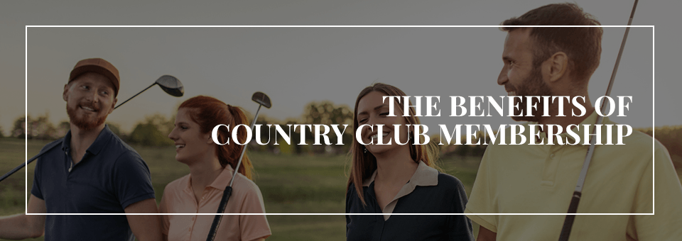 The Benefits of Country Club Membership
