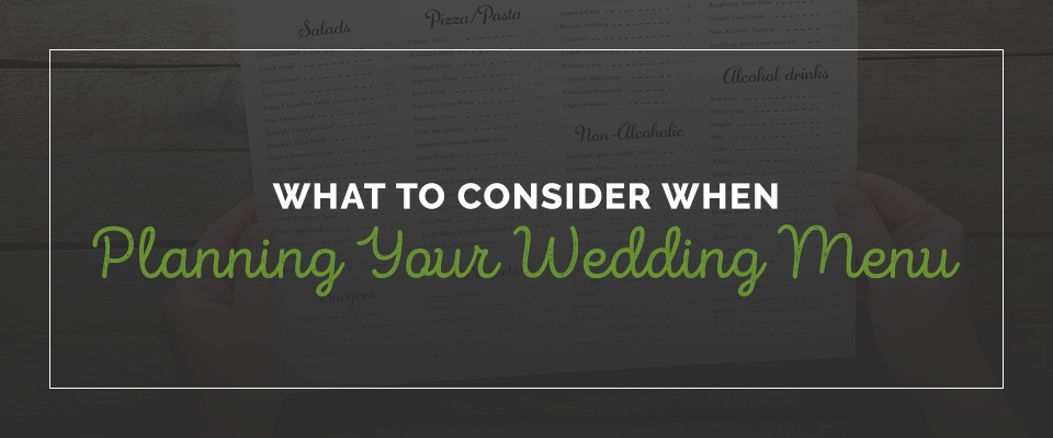 What to Consider When Planning Your Wedding Menu