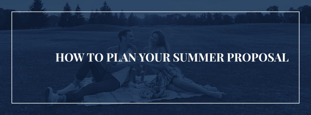 How to Plan Your Summer Proposal