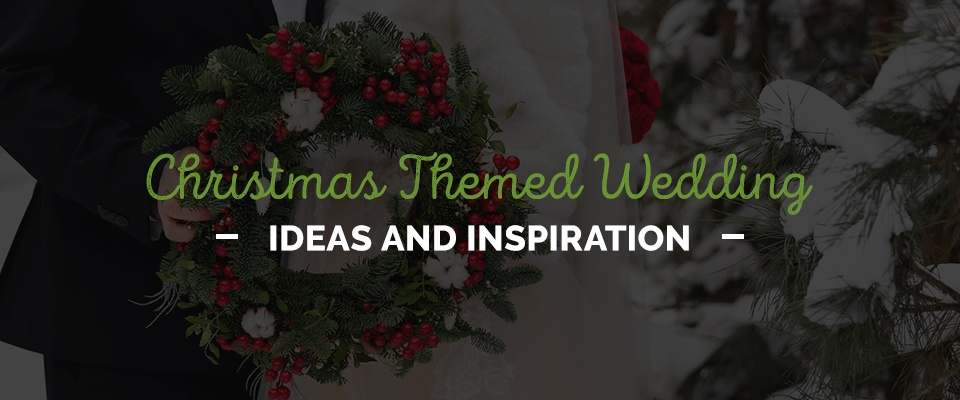 Christmas Themed Wedding Ideas and Inspiration