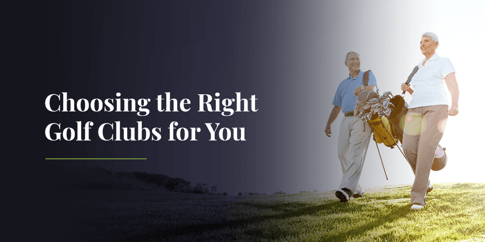 Choosing the Right Golf Clubs for You